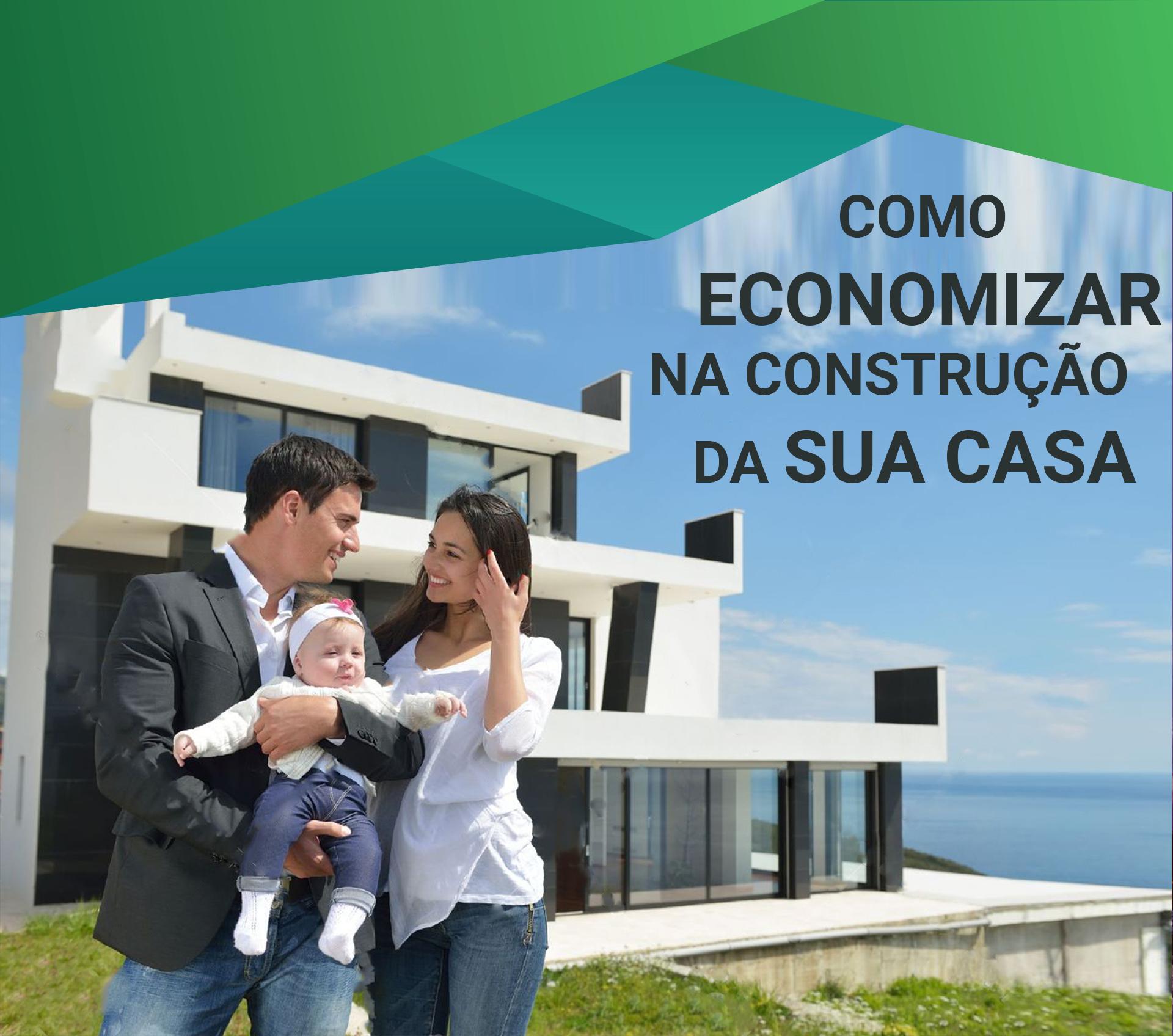 Economizar na construção da sua casa